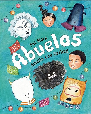 Abuelos / Grandparents By Mora, Pat/ Carling, Amelia Lau (ILT)